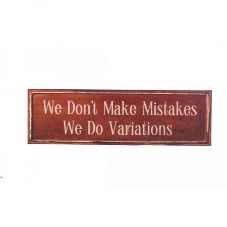 We Dont Make Mistakes Iron Painted Sign. Retro. 51cm