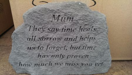 Mum: They Say Time Heals All Sorrows Memorial Stone.  17 x 11cm approx