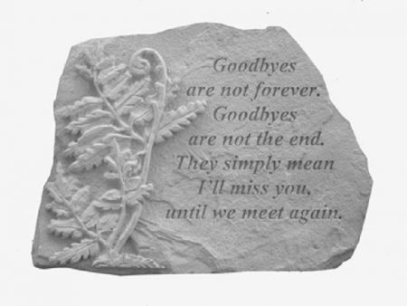 Goodbyes are not forever Garden Memorial Stone. 27 x 18cm approx
