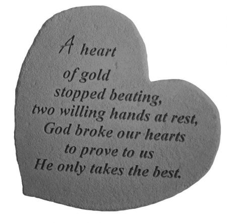 A heart of gold stopped beating Memorial Stone. 17 x 15cm approx